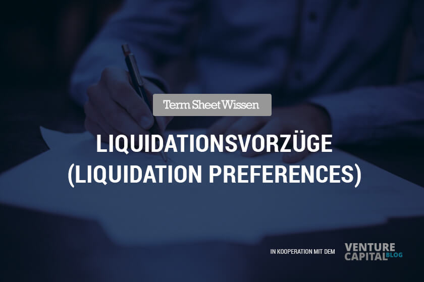liquidationsvorzuege-liquidation-preferences-investor-startup